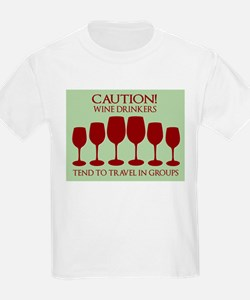 Caution win drinkers tend to travel in groups T-Sh