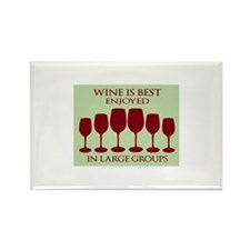 Wine is best enjoyed in large groups Magnets
