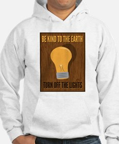 Be kind to the rearth and turn off lights Hoodie