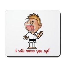 I Will Mess You Up! Mousepad