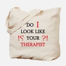 Do i Look Like Your Therapist Tote Bag