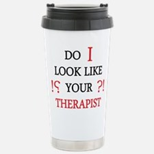 Do i Look Like Your Therapist Travel Mug