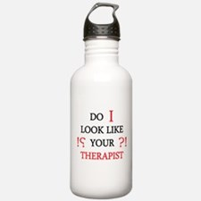 Do i Look Like Your Therapist Water Bottle