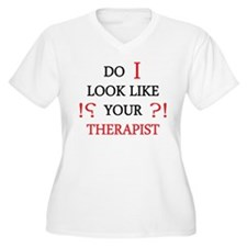 Do i Look Like Your Therapist Plus Size T-Shirt