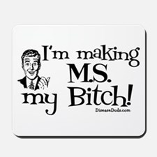 I'm Making MS my Bitch Mousepad
