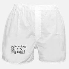 I'm Making MS my Bitch Boxer Shorts