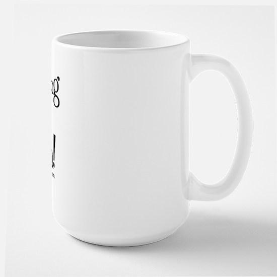 I'm Making MS my Bitch Large Mug