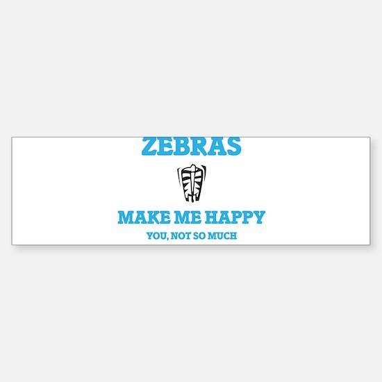 Zebras Make Me Happy Bumper Bumper Bumper Sticker