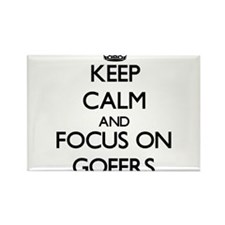 Keep Calm and focus on Gofers Magnets