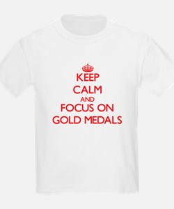 Keep Calm and focus on Gold Medals T-Shirt