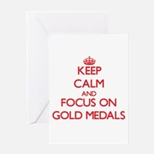 Keep Calm and focus on Gold Medals Greeting Cards