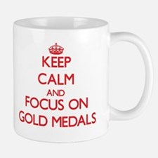Keep Calm and focus on Gold Medals Mugs