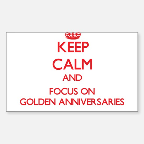 Keep Calm and focus on Golden Anniversaries Sticke