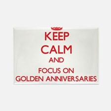 Keep Calm and focus on Golden Anniversaries Magnet
