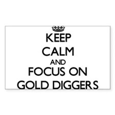 Keep Calm and focus on Gold Diggers Decal
