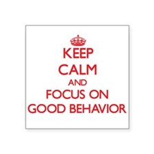 Keep Calm and focus on Good Behavior Sticker