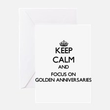 Keep Calm and focus on Golden Anniversaries Greeti