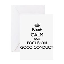 Keep Calm and focus on Good Conduct Greeting Cards