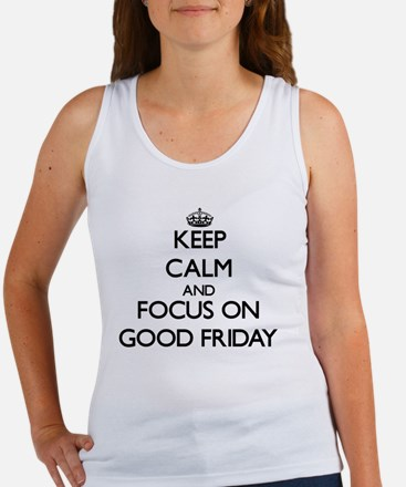 Keep Calm and focus on Good Friday Tank Top