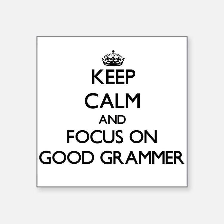 Keep Calm and focus on Good Grammer Sticker