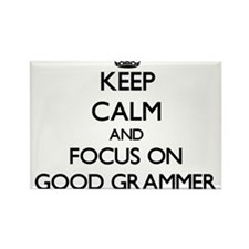 Keep Calm and focus on Good Grammer Magnets