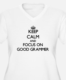 Keep Calm and focus on Good Grammer Plus Size T-Sh