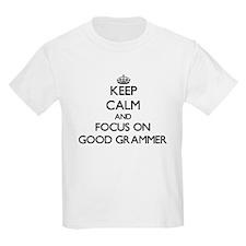 Keep Calm and focus on Good Grammer T-Shirt