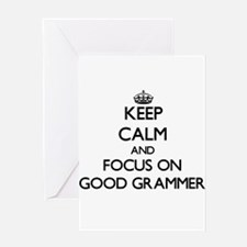 Keep Calm and focus on Good Grammer Greeting Cards