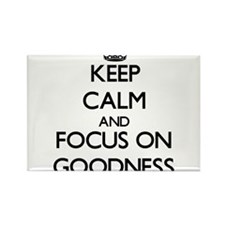 Keep Calm and focus on Goodness Magnets