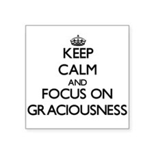 Keep Calm and focus on Graciousness Sticker