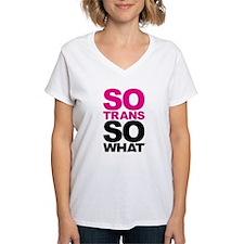 So Trans So What T-Shirt