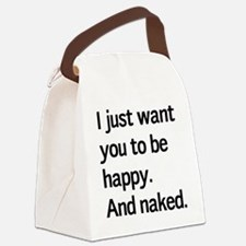I just want you to be happy. And naked. Canvas Lun