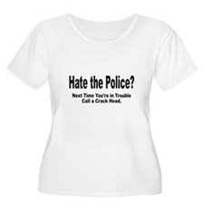 HATE POLICE? T-Shirt