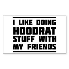 I like doing hoodrat stuff with my friends Decal