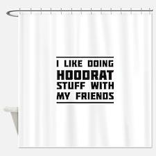 I like doing hoodrat stuff with my friends Shower