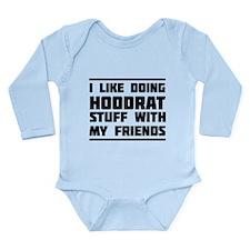 I like doing hoodrat stuff with my friends Body Su