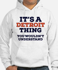 Its A Detroit Thing Hoodie Hoodie