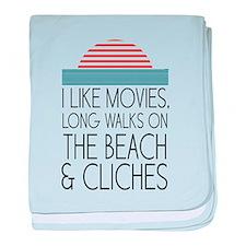 I like movies, long walks on the beach & cliches b