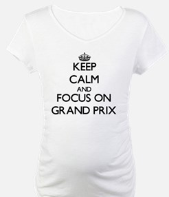 Keep Calm and focus on Grand Prix Shirt