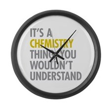 Its A Chemistry Thing Large Wall Clock