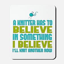 I Believe I'll Knit Mousepad