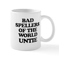 Bad Spellers of the World Untie Mugs