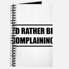 I'd rater be complaining Journal