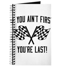 If you ain't first you're last Journal