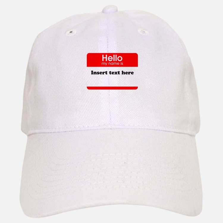 Hello my name is insert Baseball Baseball Cap