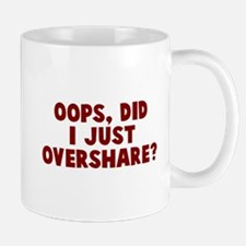 Oops Overshare Mug
