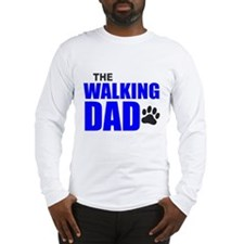 The Walking Dad Long Sleeve T-Shirt