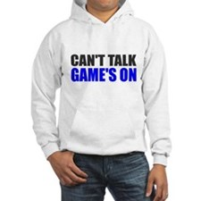 Can't talk game's on Jumper Hoody