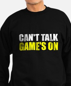 Can't talk game's on Sweatshirt (dark)