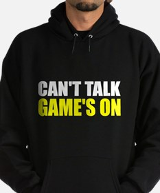 Can't talk game's on Hoodie (dark)